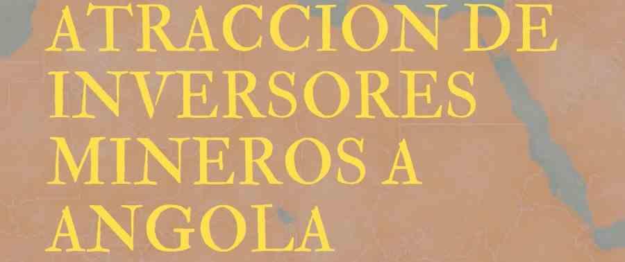 Imagen del evento ATRACCIÓN DE INVERSORES MINEROS A ANGOLA