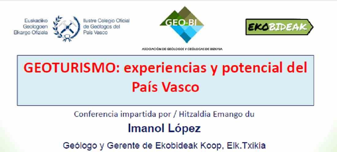 Imagen del evento Conferencia: GEOTURISMO: experiencias y potencial del País Vasco / Hitzaldia: GEOTURISMOA: Euskadiko esperientziak eta indarrak